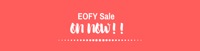 Our HUGE EOFY Sale iscoming!